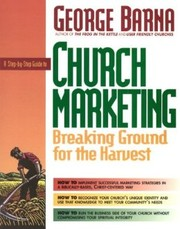 Cover of: A step-by-step guide to church marketing: breaking ground for the harvest