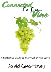 Connected to the Vine by David Gwartney