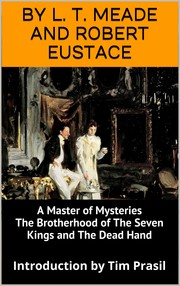 Cover of: A Master of Mysteries, The Brotherhood of The Seven Kings and The Dead Hand