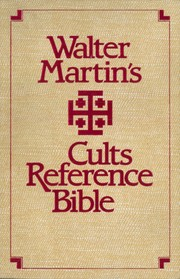 Cover of: Walter Martin's Cults reference Bible