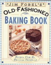 Old-fashioned baking book by Jim Fobel