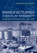 Cover of: Manufacturing a socialist modernity | Kimberly Elman Zarecor