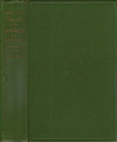 A history of the Church of the Brethren in the middle district of Pennsylvania by Galen Brown Royer
