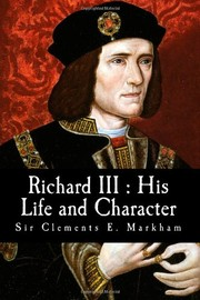 Cover of: Richard III: his life & character, reviewed in the light of recent research.