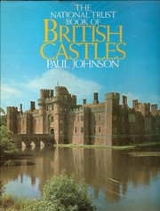 The National Trust book of British castles by Johnson, Paul
