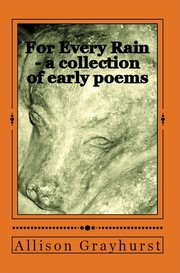 Cover of: For Every Rain - a collection of early poems |