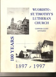 Cover of: Wuoristo - St. Timothy's Lutheran Church, Copper Cliff