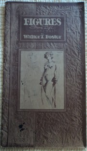Cover of: ... Figures from life | Walter Thomas Foster