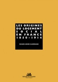 Les origines du logement social en France, 1850-1914