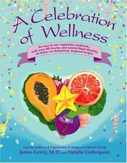 Cover of: A Celebration of Wellness | James Levin