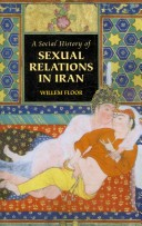 Cover of: A social history of sexual relations in Iran