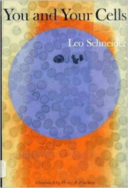 Cover of: You and your cells | Leo Schneider