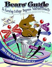 Bear's guide to earning college degrees non-traditionally by John Bear
