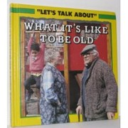 Cover of: What it's like to be old