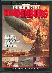 Cover of: The Disaster of the Hindenburg: The Last Flight of the Greatest Airship Ever Built
