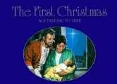 Cover of: The First Christmas According to Luke | James Heine