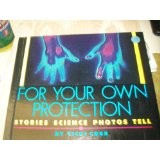 Cover of: For your own protection: stories science photos tell