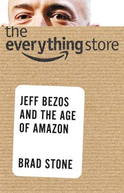 Cover of: The Everything Store: Jeff Bezos and the Age of Amazon