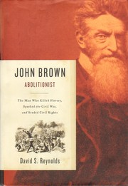 Cover of: John Brown, abolitionist by David S. Reynolds