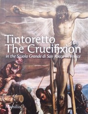Cover of: Tintoretto. The Crucifixion in the Scuola Grande di San Rocco in Venice |