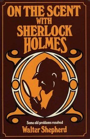 On the Scent with Sherlock Holmes by Walter Shepherd