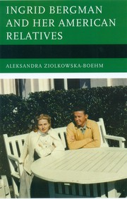 Cover of: Ingrid Bergman and Her American Relatives by Aleksandra Ziolkowska-Boehm