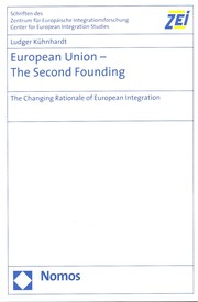 Cover of: European Union--the second founding: the changing rationale of European integration