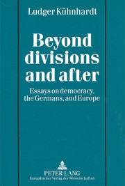 Cover of: Beyond divisions and after: essays on democracy, the Germans, and Europe