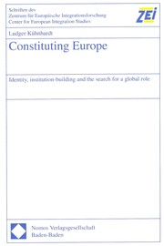 Cover of: Constituting Europe: identity, institution-building and the search for a global role