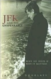Cover of: JFK and the unspeakable by James W. Douglass