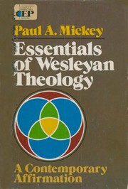 Cover of: Essentials of Wesleyan theology | Paul A. Mickey