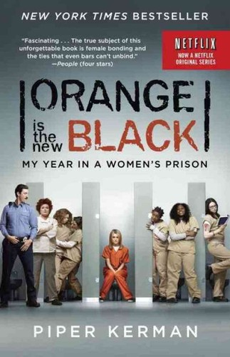 Orange is the New Black : My Life in a Woman's Prison by