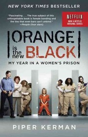 Cover of: Orange is the New Black : My Life in a Woman's Prison |