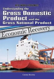 Cover of: Understanding the gross domestic product and the gross national product | Corona Brezina