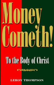 Cover of: Money cometh! | Thompson, Leroy