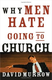 Cover of: Why men hate going to church | David Murrow