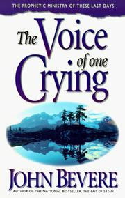 Cover of: The voice of one crying | John Bevere