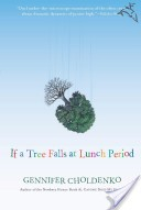 Cover of: If a Tree Falls at Lunch Period
