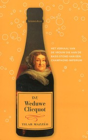 Cover of: De Weduwe Clicquot by Tilar Mazzeo
