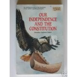 Cover of: Our independence and the Constitution
