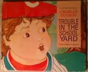 Cover of: Trouble in the school yard