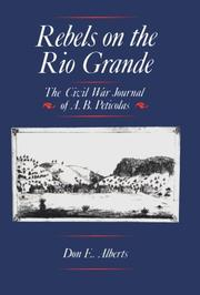 Cover of: Rebels on the Rio Grande | Don E. Alberts