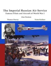 Cover of: The Imperial Russian Air Service: famous pilots & aircraft of World War One