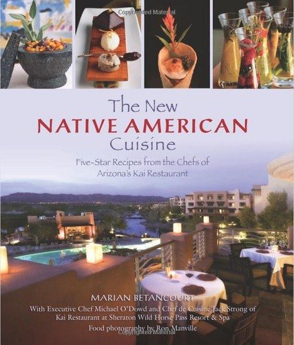 The New Native American Cuisine by Marian Betancourt