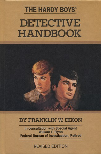 Hardy Boys Detective Handbook by by Franklin W. Dixon ; in consultation with Special Agent William F. Flynn