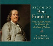 Cover of: Becoming Ben Franklin: How a Candle-Maker's Son Helped Light the Flame of Liberty