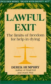 Cover of: Lawful exit: the limits of freedom for help in dying