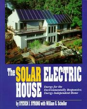 The solar electric house by Steven J. Strong