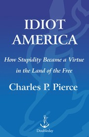 Cover of: Idiot America | Charles P. Pierce