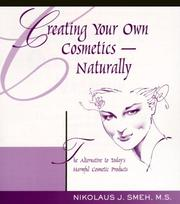 Cover of: Creating your own cosmetics-- naturally